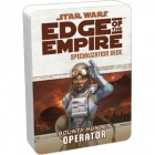 Star Wars : Edge of the Empire - Operator Specialization Deck