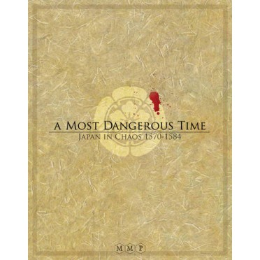A Most Dangerous Time: Japan in Chaos, 1570-1584