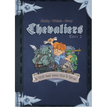 Chevaliers La Bd Dont Vous Etes Le Heros Livre 2