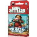 Imperial Settlers: Why Can't We Be Friends 0