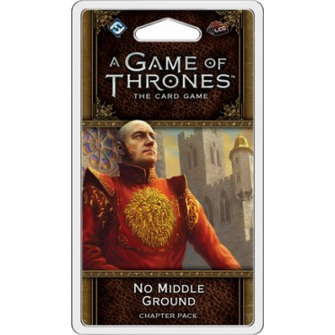 A Game of Thrones: The Card Game - No Middle Ground