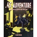 .45 Adventures (Pulp and Gangsters rules) 2nd ed. 0