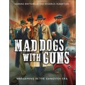 Mad dogs with Guns 0