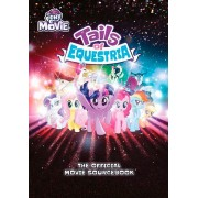 My Little Pony : Tails of Equestria - Official Movie Sourcebook