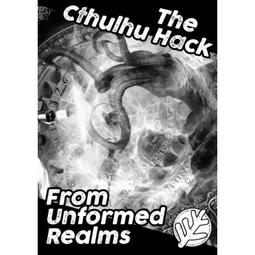 The Cthulhu Hack - From Unformed Realms