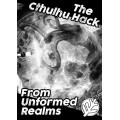 The Cthulhu Hack - From Unformed Realms 0