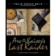 Folio Series n°14 - Arc of the Kaiser's Last Raider