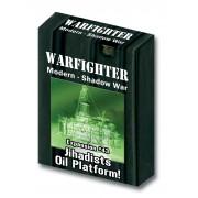 Warfighter Shadow War Exp 43 - Jihadist OilPlatform