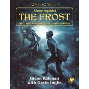 Call of Cthulhu 7th Edition - Alone Against the Frost