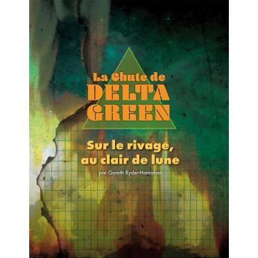 la Chute de Delta Green - Sur le Rivage, Au Claire de Lune