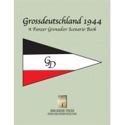 Panzer Grenadier - Grossdeutschland 1944