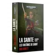 Les Fantômes de Gaunt - La Sainte (1ère Partie)