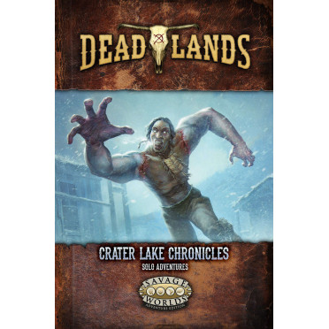 Deadlands The Weird West - Crater Lake Chronicles