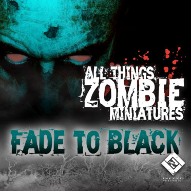 All Things Zombie Fade to Black