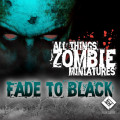 All Things Zombie Fade to Black 0