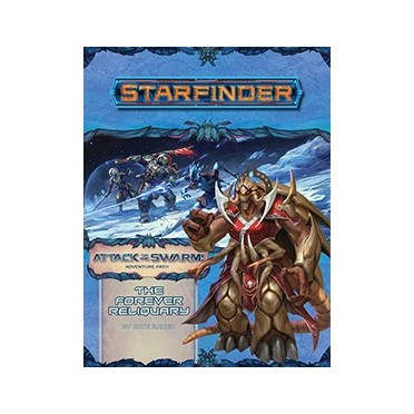 Starfinder - Attack of the Swarm : The Forever Reliquary