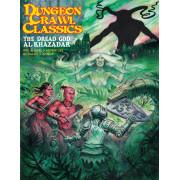 Dungeon Crawl Classics - 90 The Dread God of Al-Khazadar
