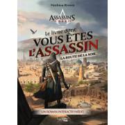 Assassin's Creed : Le livre dont vous êtes l'assassin - Sur la route de la soie
