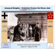 Armored Knights - Guderian Crosses the Desna